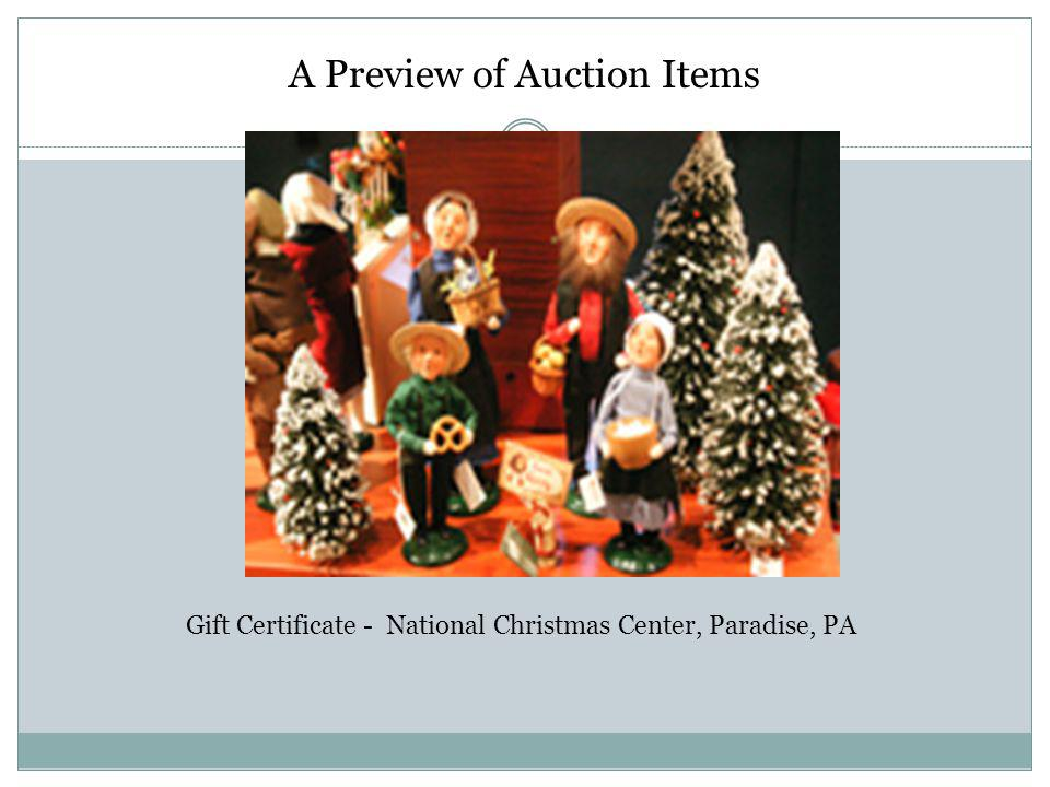 A Preview of Auction Items Gift Certificate - National Christmas Center, Paradise, PA