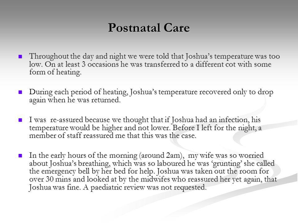 Postnatal Care Throughout the day and night we were told that Joshuas temperature was too low.