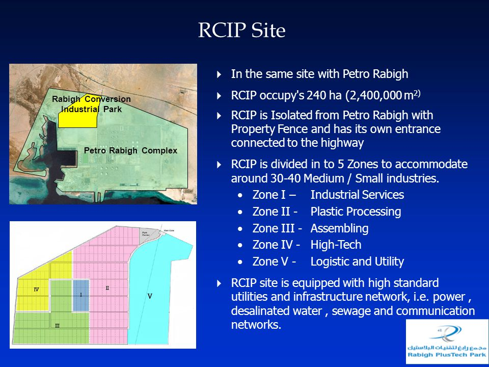 RCIP Site In the same site with Petro Rabigh RCIP occupy's 240 ha (2,400,000 m 2) RCIP is Isolated from Petro Rabigh with Property Fence and has its o