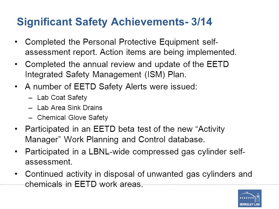 Significant Safety Achievements- 3/14 Completed the Personal Protective Equipment self- assessment report.
