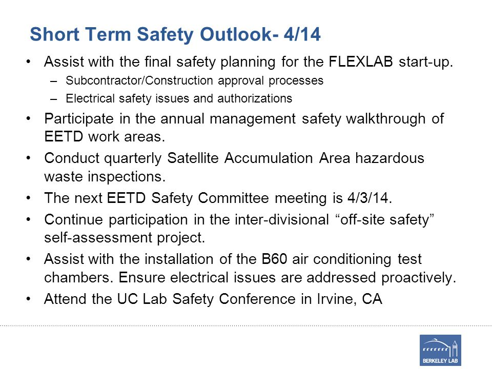 Short Term Safety Outlook- 4/14 Assist with the final safety planning for the FLEXLAB start-up.
