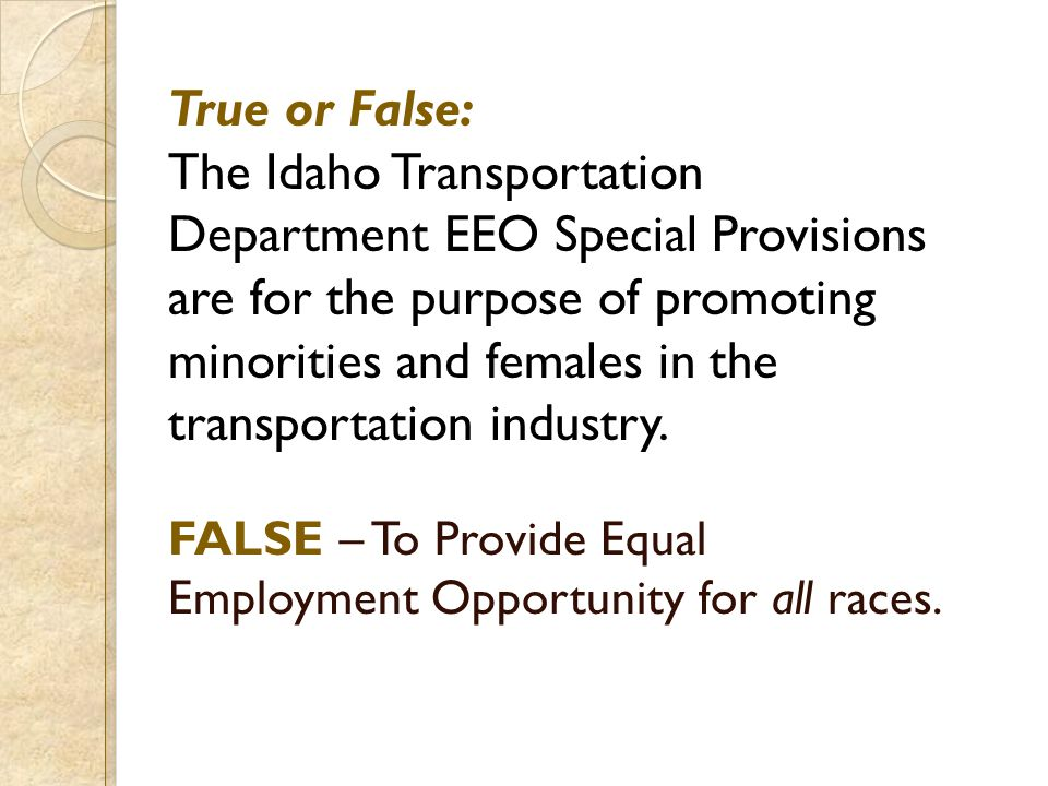 True or False: The Idaho Transportation Department EEO Special Provisions are for the purpose of promoting minorities and females in the transportatio