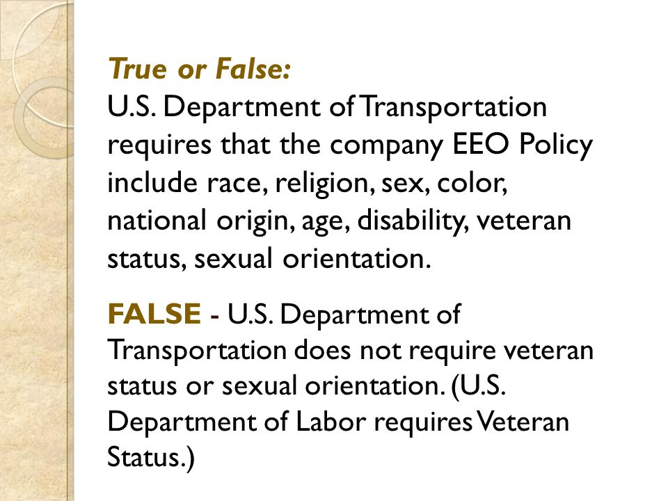 True or False: U.S. Department of Transportation requires that the company EEO Policy include race, religion, sex, color, national origin, age, disabi