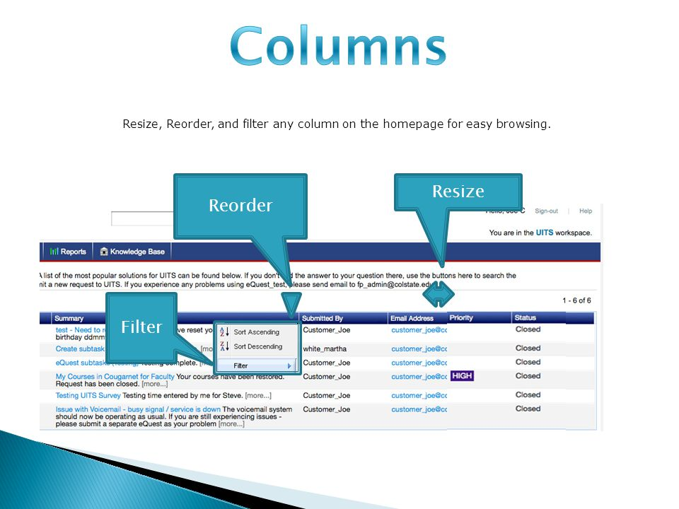Resize, Reorder, and filter any column on the homepage for easy browsing. Filter Reorder Resize