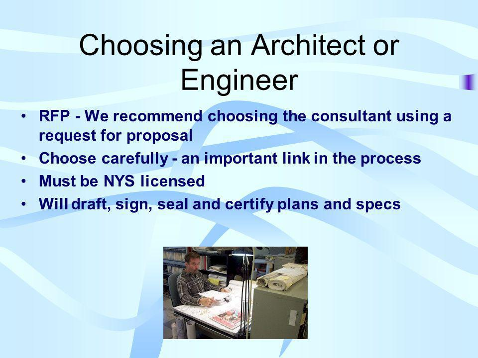 Choosing an Architect or Engineer RFP - We recommend choosing the consultant using a request for proposal Choose carefully - an important link in the