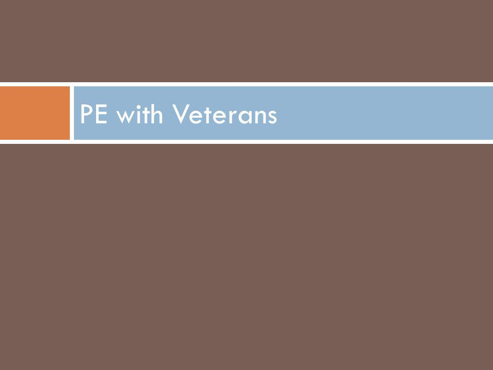 PE with Veterans