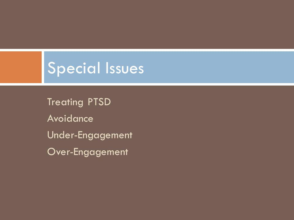 Treating PTSD Avoidance Under-Engagement Over-Engagement Special Issues