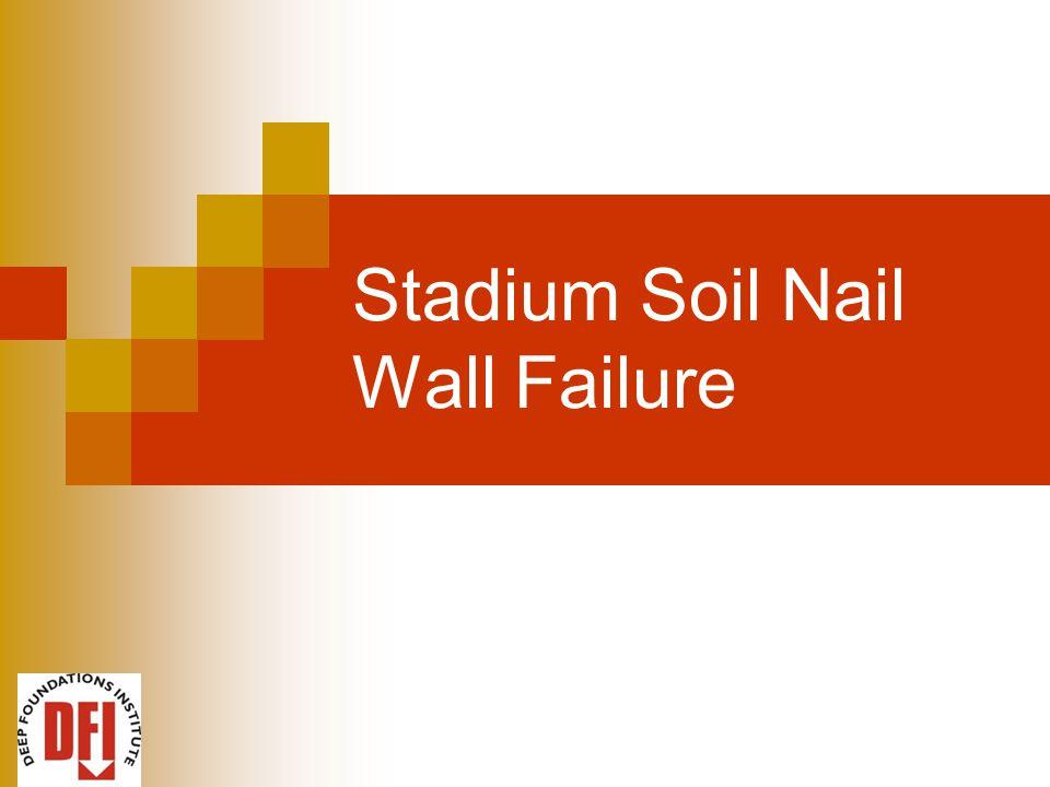 Stadium Soil Nail Wall Failure