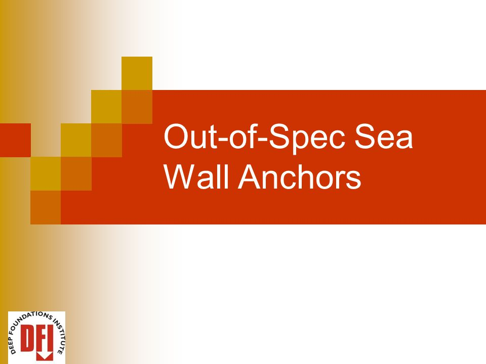 Out-of-Spec Sea Wall Anchors