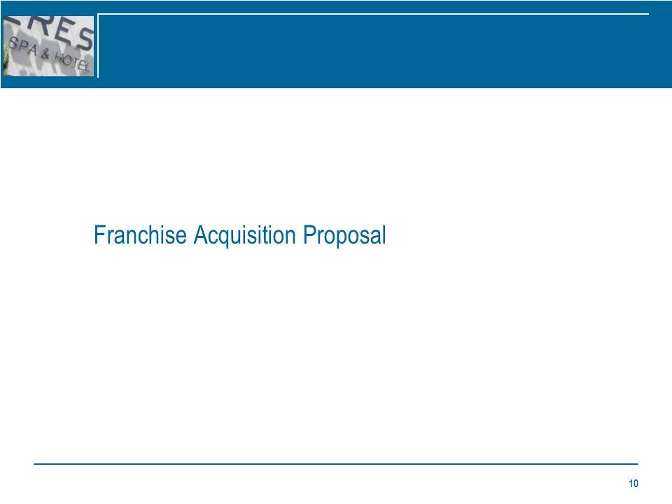 10 Franchise Acquisition Proposal