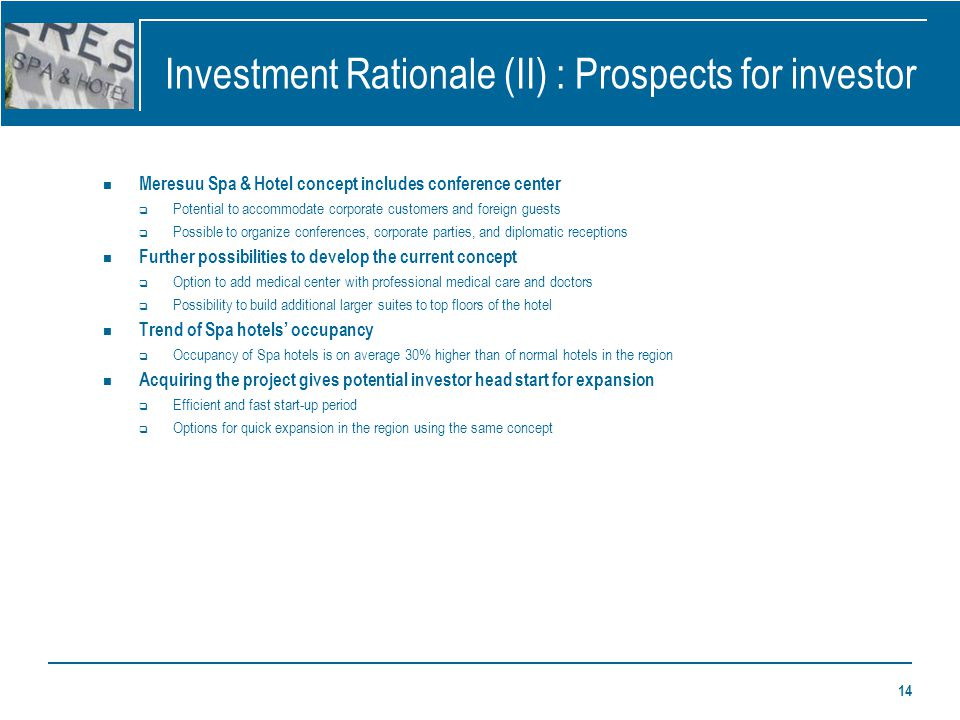 14 Investment Rationale (II) : Prospects for investor Meresuu Spa & Hotel concept includes conference center Potential to accommodate corporate custom