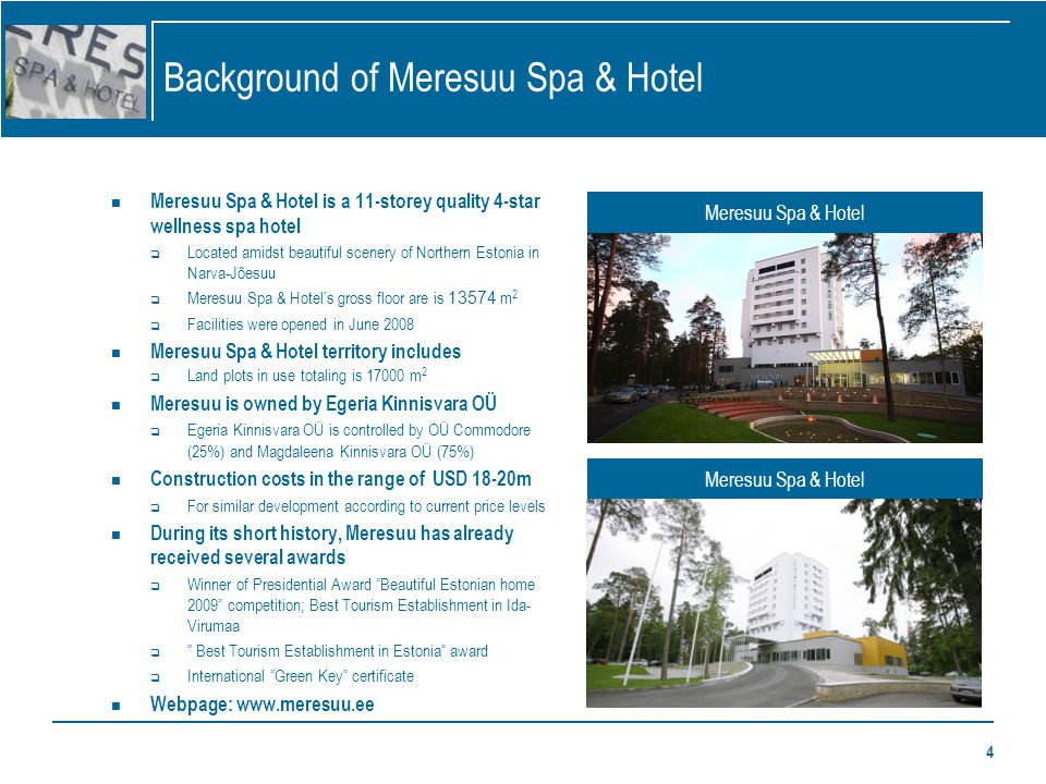 4 Background of Meresuu Spa & Hotel Meresuu Spa & Hotel is a 11-storey quality 4-star wellness spa hotel Located amidst beautiful scenery of Northern