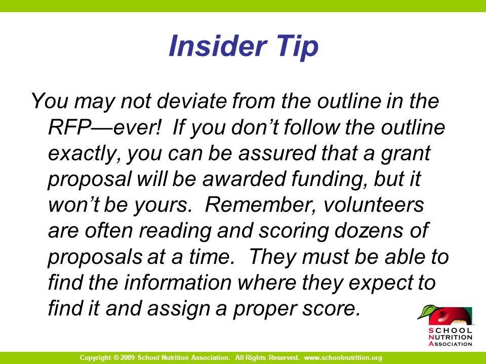 Copyright © 2009 School Nutrition Association. All Rights Reserved. www.schoolnutrition.org Insider Tip You may not deviate from the outline in the RF