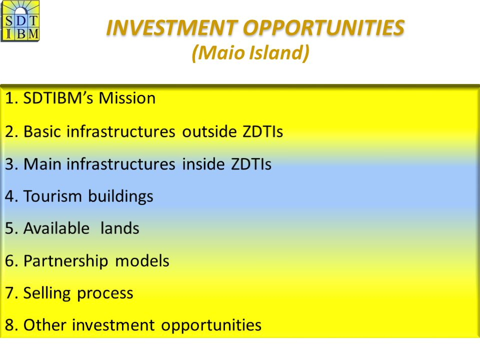INVESTMENT OPPORTUNITIES INVESTMENT OPPORTUNITIES (Maio Island)