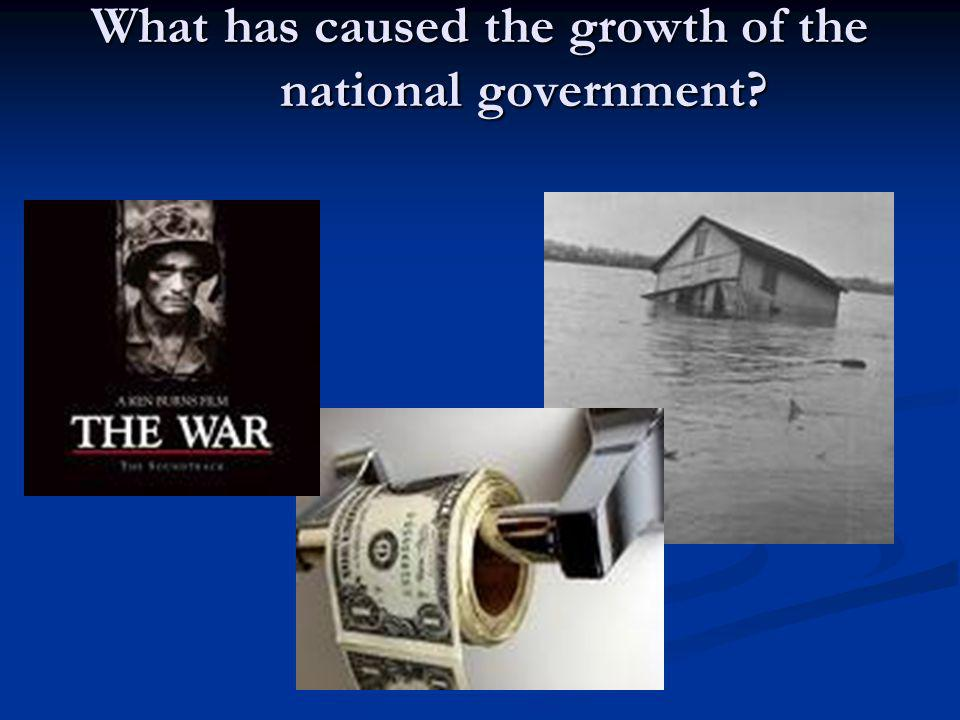 What has caused the growth of the national government?