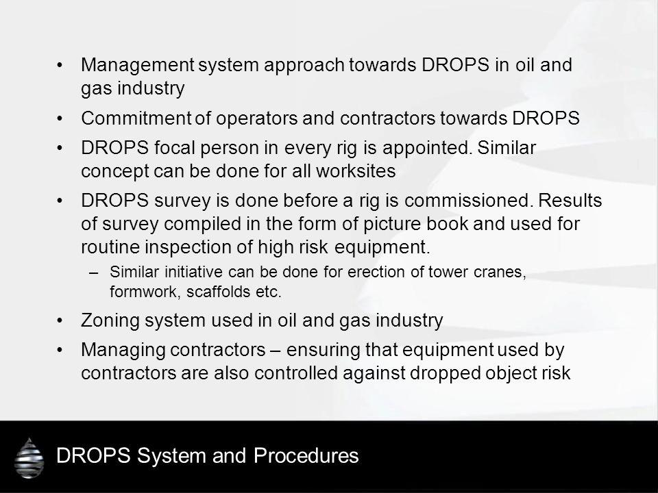 DROPS System and Procedures Management system approach towards DROPS in oil and gas industry Commitment of operators and contractors towards DROPS DRO