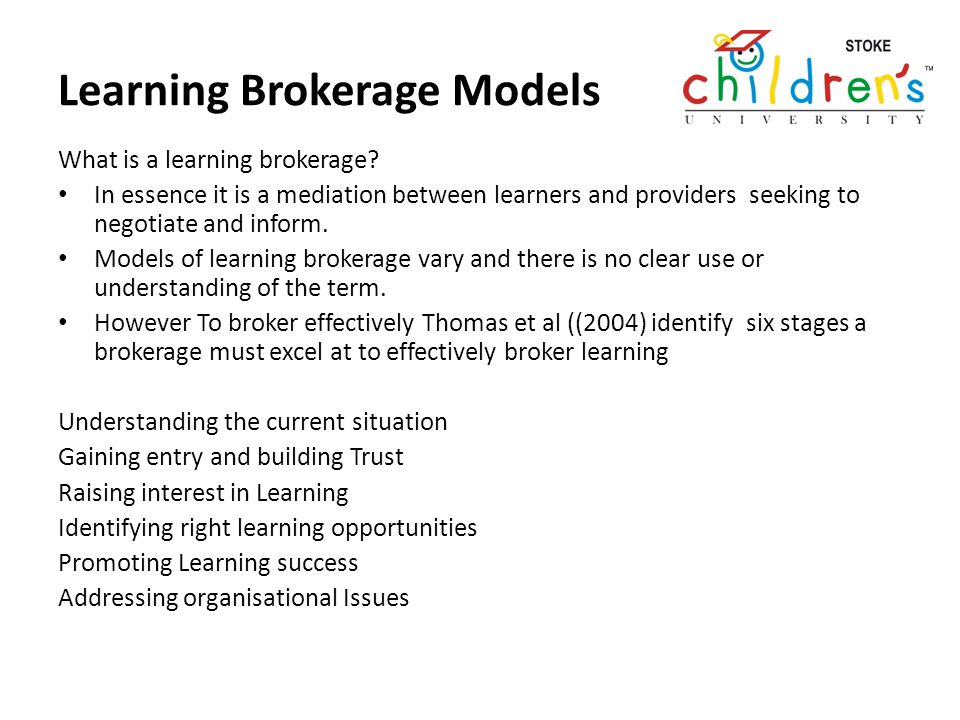 Two Models Externally focussed –in which the learning broker achieves aims through connecting a vast array of external partners but maintains a straight forward internal structure.