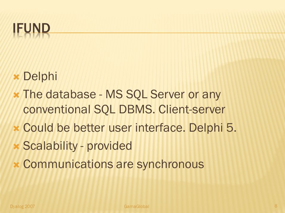 Delphi The database - MS SQL Server or any conventional SQL DBMS. Client-server Could be better user interface. Delphi 5. Scalability - provided Commu