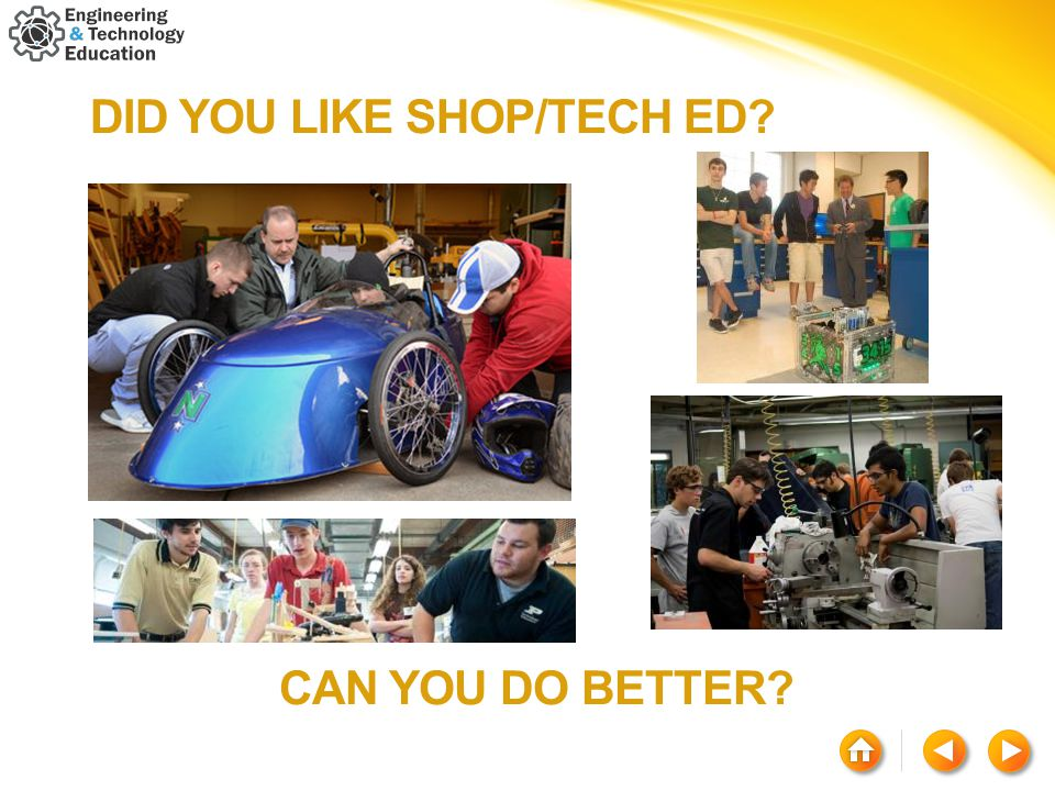 DID YOU LIKE SHOP/TECH ED? CAN YOU DO BETTER?