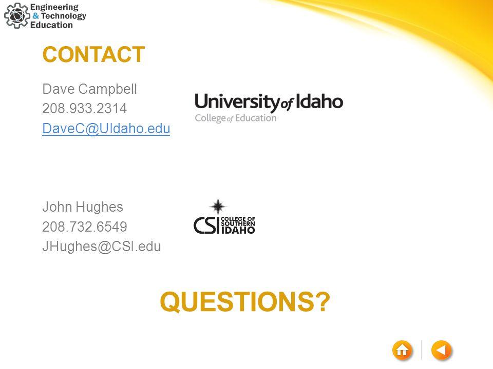 CONTACT Dave Campbell 208.933.2314 DaveC@UIdaho.edu John Hughes 208.732.6549 JHughes@CSI.edu QUESTIONS