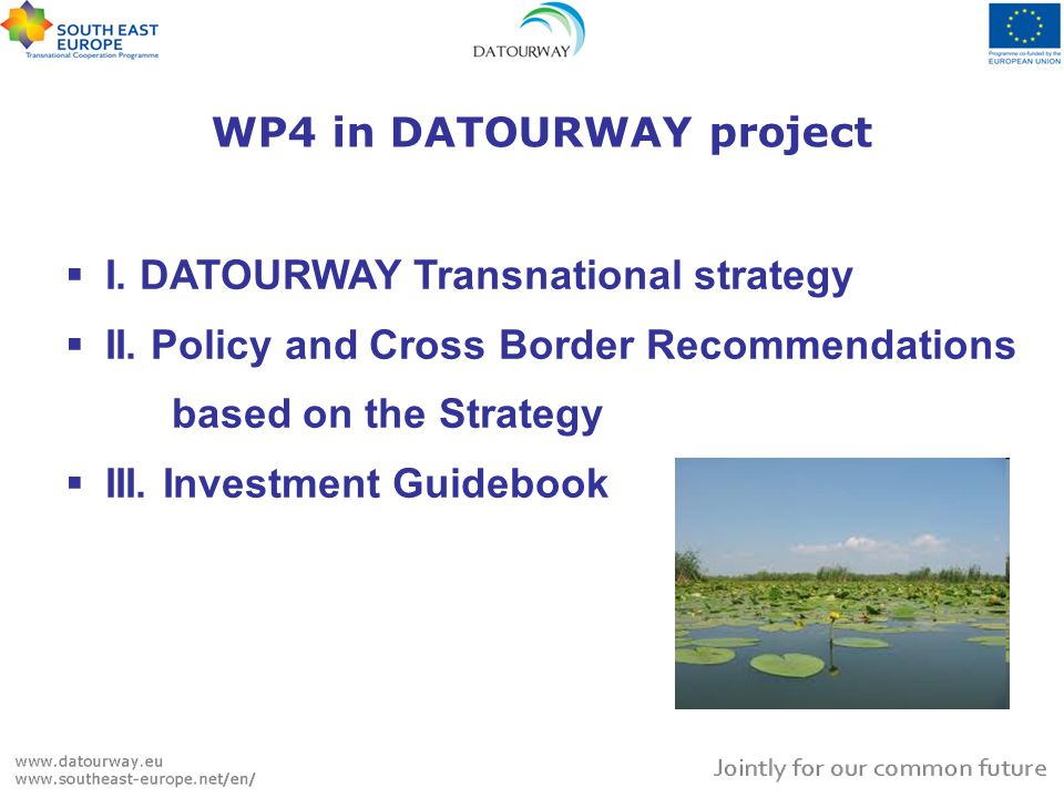 WP4 in DATOURWAY project I. DATOURWAY Transnational strategy II.