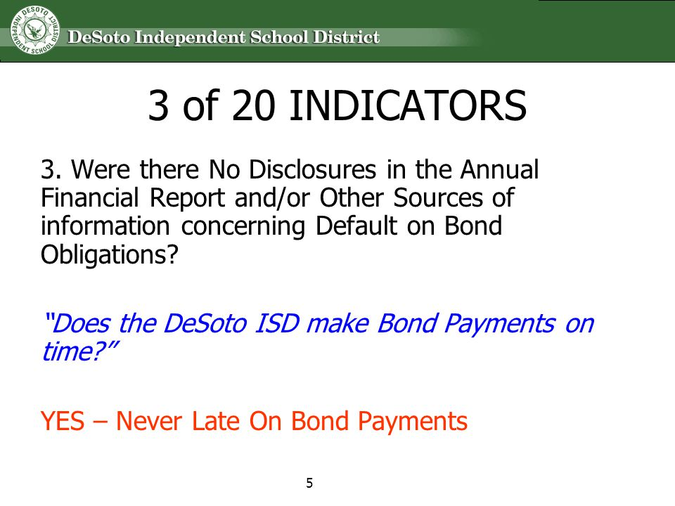 3 of 20 INDICATORS 3. Were there No Disclosures in the Annual Financial Report and/or Other Sources of information concerning Default on Bond Obligati
