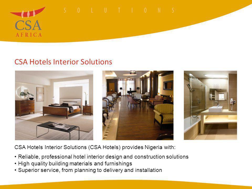CSA Hotels Interior Solutions CSA Hotels Interior Solutions (CSA Hotels) provides Nigeria with: Reliable, professional hotel interior design and const