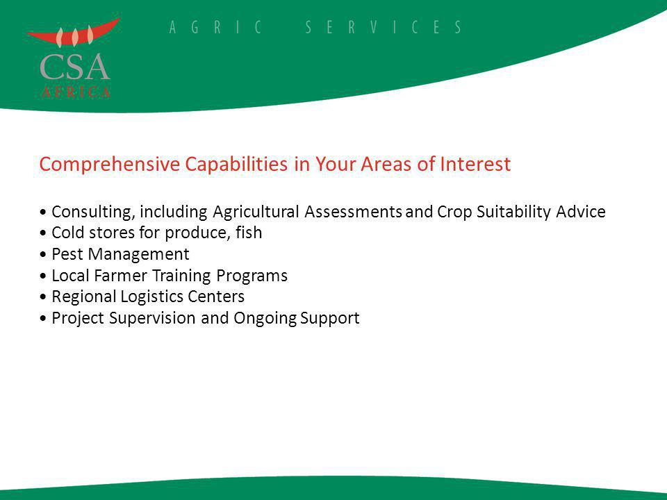 Comprehensive Capabilities in Your Areas of Interest Consulting, including Agricultural Assessments and Crop Suitability Advice Cold stores for produc
