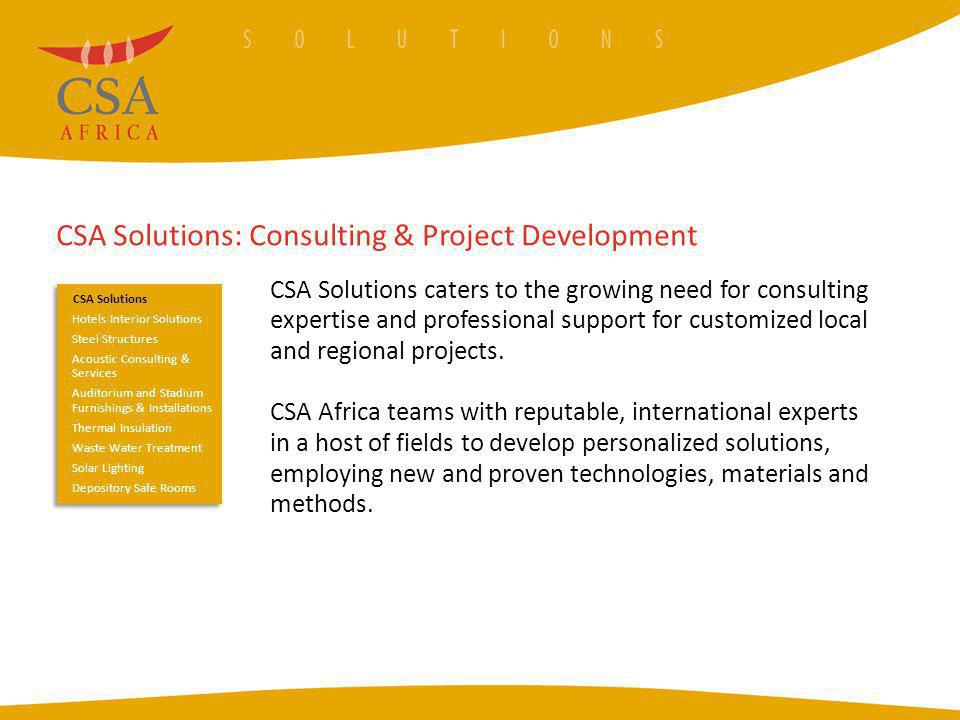 CSA Solutions: Consulting & Project Development CSA Solutions caters to the growing need for consulting expertise and professional support for customi