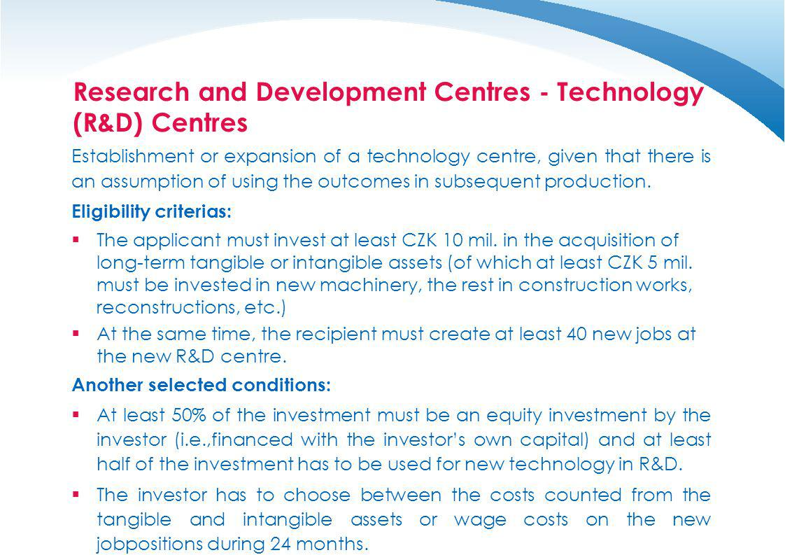 Research and Development Centres - Technology (R&D) Centres Establishment or expansion of a technology centre, given that there is an assumption of us