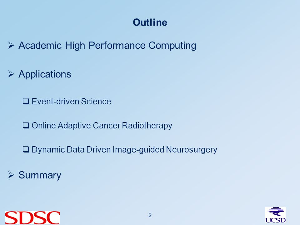 Outline Academic High Performance Computing Applications Event-driven Science Online Adaptive Cancer Radiotherapy Dynamic Data Driven Image-guided Neurosurgery Summary 2