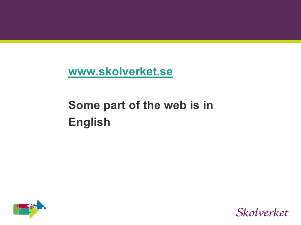 www.skolverket.se Some part of the web is in English