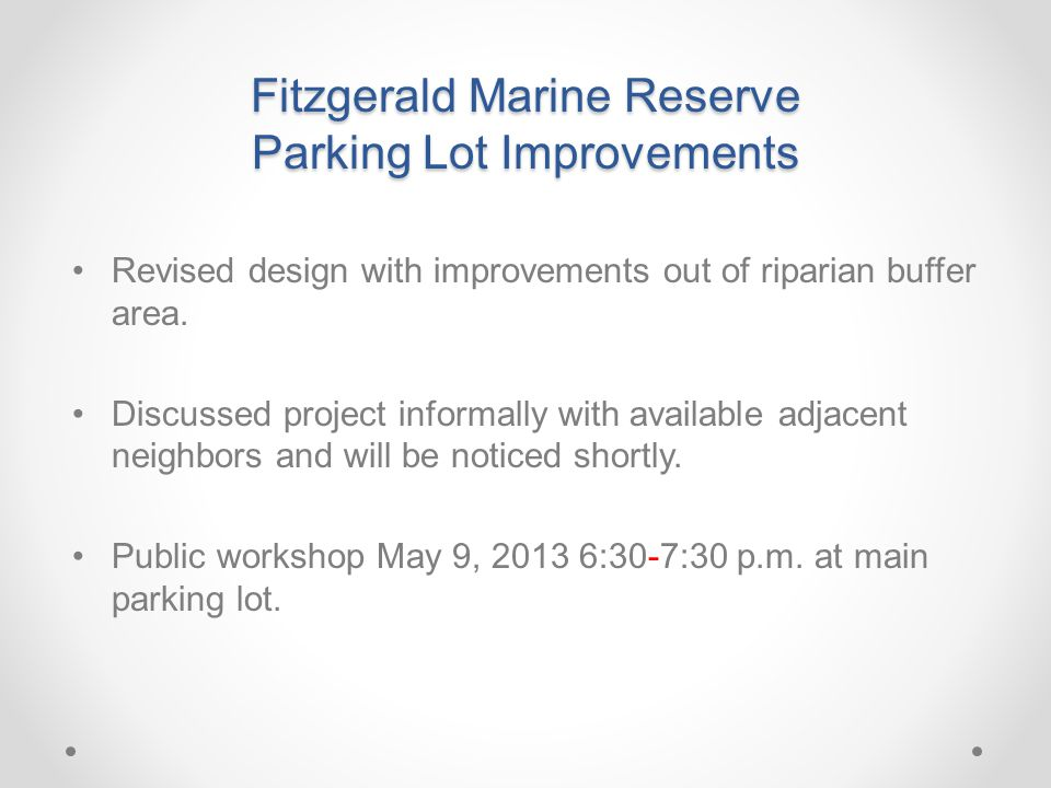 Fitzgerald Marine Reserve Parking Lot Improvements Revised design with improvements out of riparian buffer area. Discussed project informally with ava