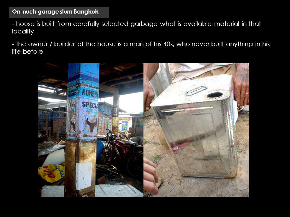 On-nuch garage slum Bangkok - house is built from carefully selected garbage what is available material in that locality - the owner / builder of the house is a man of his 40s, who never built anything in his life before