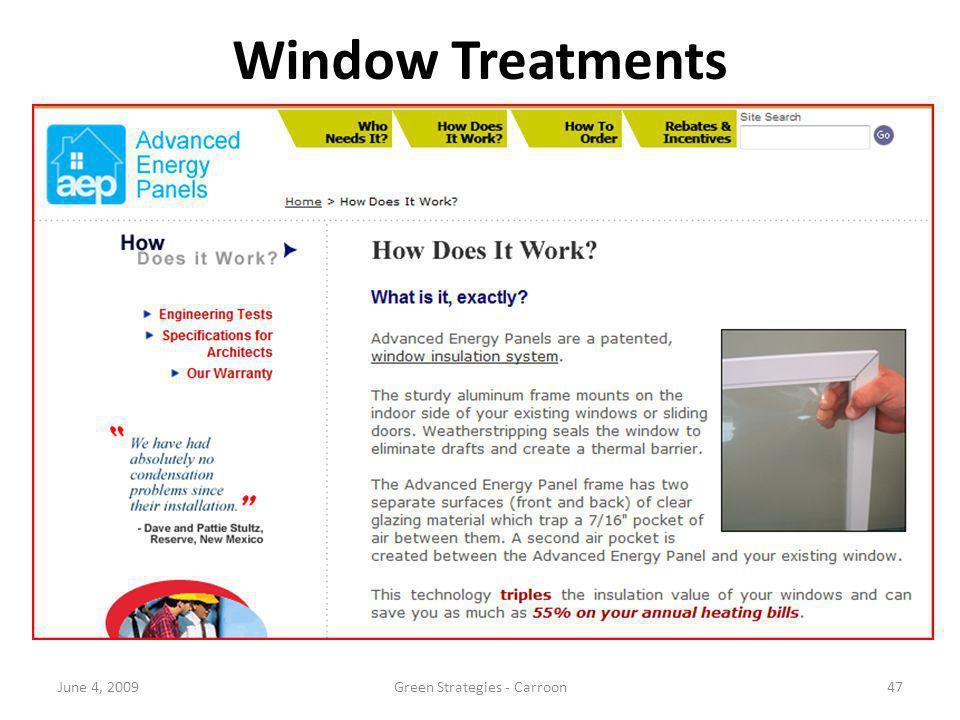 New Technologies Window Treatments 47June 4, 2009Green Strategies - Carroon
