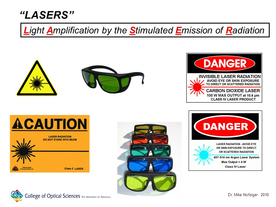Dr. Mike Nofziger 2010 LASERS Light Amplification by the Stimulated Emission of Radiation