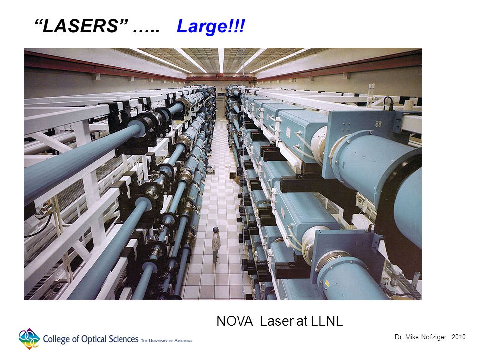 Dr. Mike Nofziger 2010 LASERS ….. Large!!! NOVA Laser at LLNL