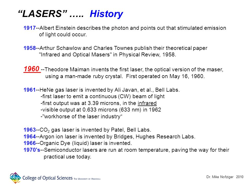 Dr.Mike Nofziger 2010 LASERS ….. 2010, the 50 th Anniversary.