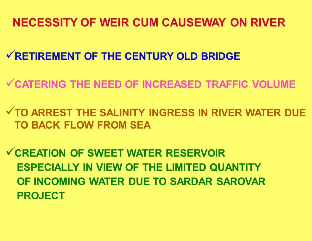 NECESSITY OF WEIR CUM CAUSEWAY ON RIVER RETIREMENT OF THE CENTURY OLD BRIDGE CATERING THE NEED OF INCREASED TRAFFIC VOLUME TO ARREST THE SALINITY INGR