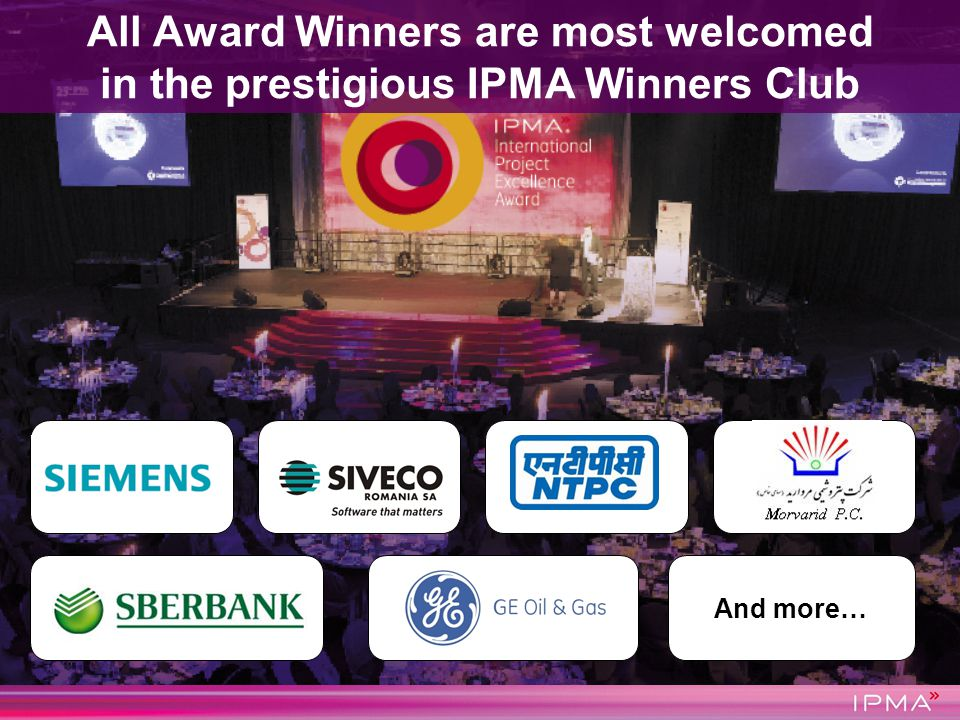 All Award Winners are most welcomed in the prestigious IPMA Winners Club And more…