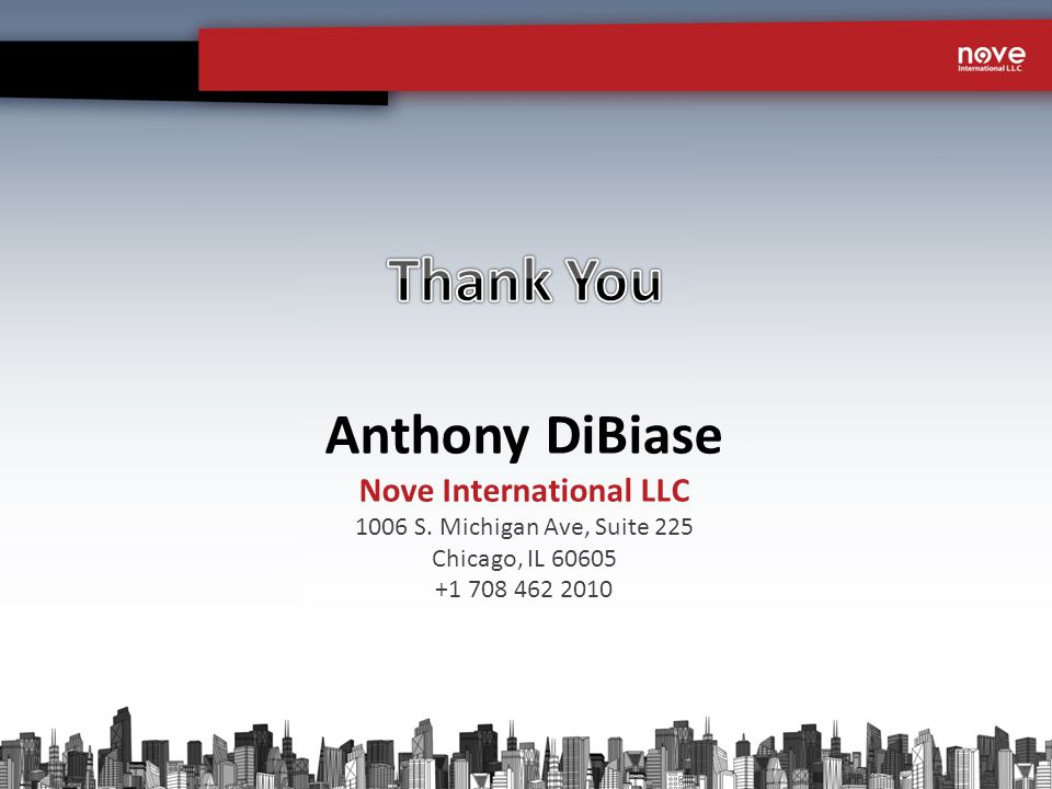 Anthony DiBiase Nove International LLC 1006 S. Michigan Ave, Suite 225 Chicago, IL 60605 +1 708 462 2010