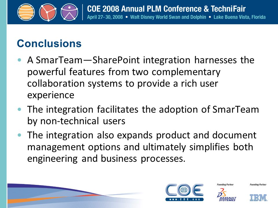 Conclusions A SmarTeamSharePoint integration harnesses the powerful features from two complementary collaboration systems to provide a rich user exper