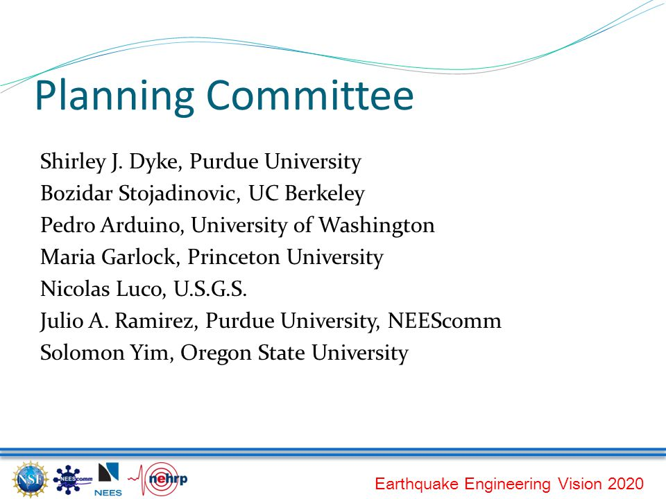 Earthquake Engineering Vision 2020 Planning Committee Shirley J.