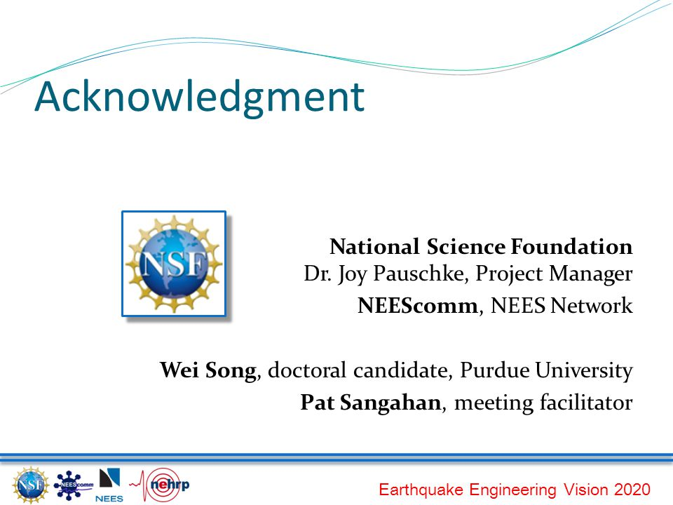 Earthquake Engineering Vision 2020 Acknowledgment National Science Foundation Dr.