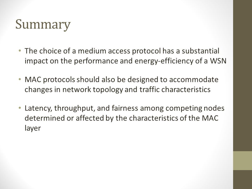 Zebra MAC (Z-MAC) Summary Z-MAC adopts characteristics found in both TDMA and CSMA protocols allowing it to quickly adapt to changing traffic conditio
