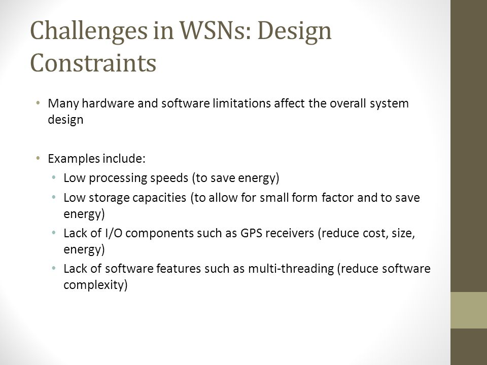 Challenges in WSNs: Decentralization Centralized management (e.g., at the base station) of the network often not feasible to due large scale of networ