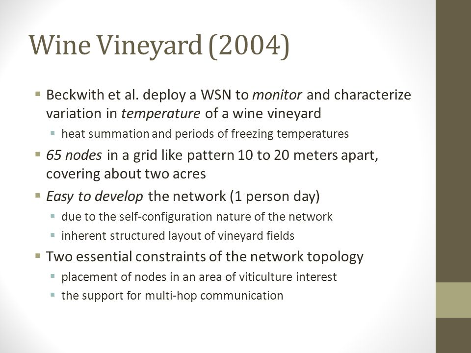 Wine Vineyard (2004) Motivation: in a vineyard, temperature is the predominant parameter that affects the quality as well as the quantity of the harve