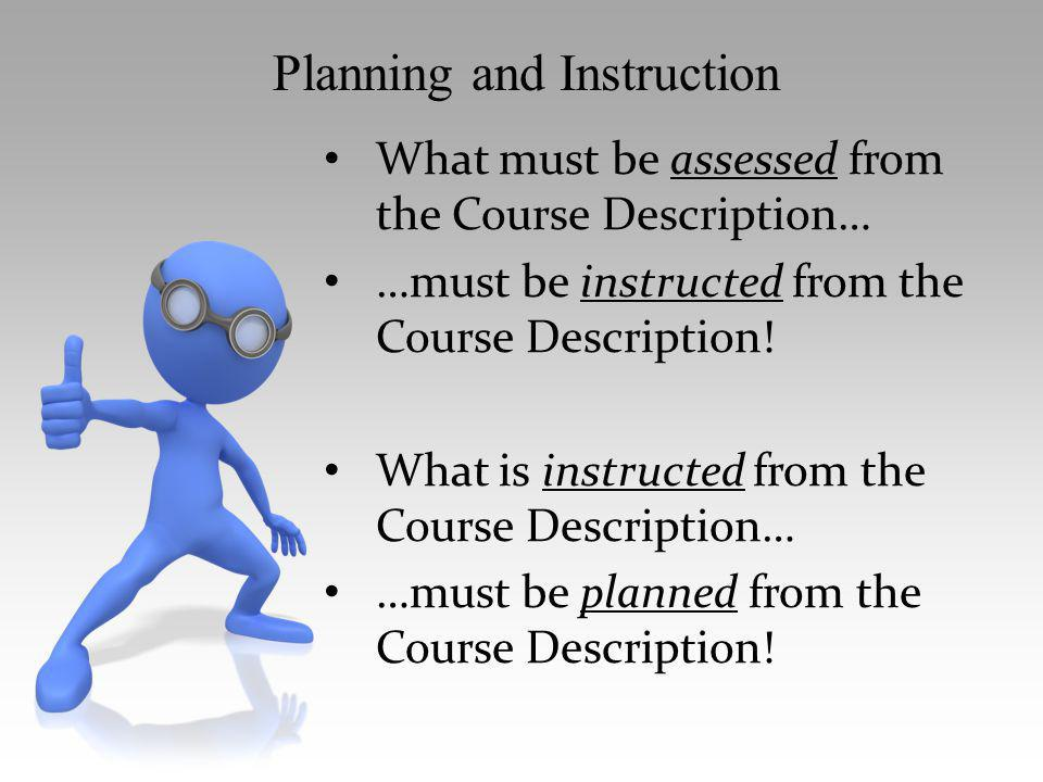 What must be assessed from the Course Description… …must be instructed from the Course Description! What is instructed from the Course Description… …m
