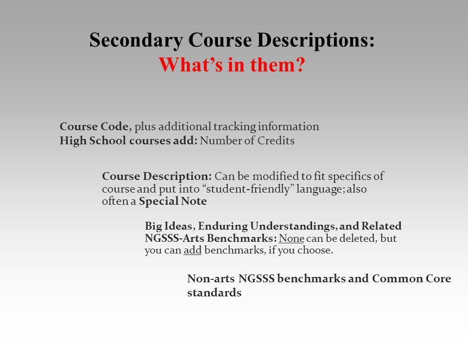 Big Ideas, Enduring Understandings, and Related NGSSS-Arts Benchmarks: None can be deleted, but you can add benchmarks, if you choose. Course Code, pl