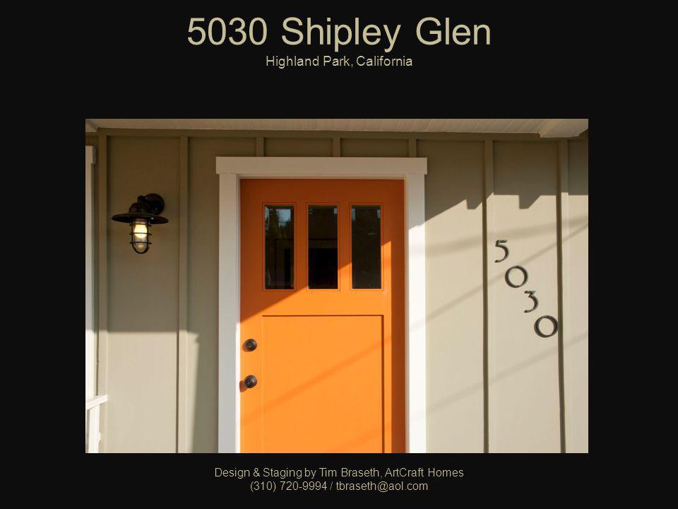 5030 Shipley Glen Highland Park, California Design & Staging by Tim Braseth, ArtCraft Homes (310) 720-9994 / tbraseth@aol.com